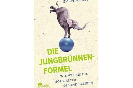 Sven Voelpel: Die Jungbrunnenformel ? Wie wir bis ins hohe Alter gesund bleiben. Foto: Rowohlt Polaris/dpa-tmn